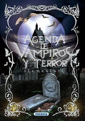 Agenda de vampiros y terror / Vampires and terror agenda By Susaeta Publishing, Inc. (CRT)